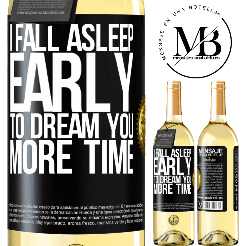 24,95 € Free Shipping | White Wine WHITE Edition I fall asleep early to dream you more time Black Label. Customizable label Young wine Harvest 2020 Verdejo