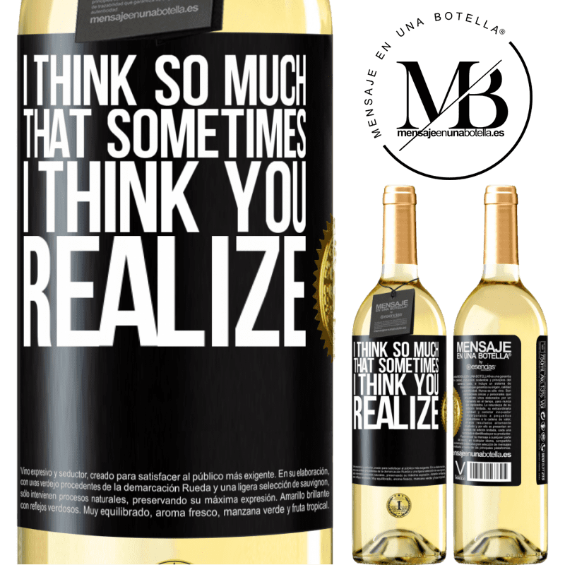 24,95 € Free Shipping   White Wine WHITE Edition I think so much that sometimes I think you realize Black Label. Customizable label Young wine Harvest 2020 Verdejo