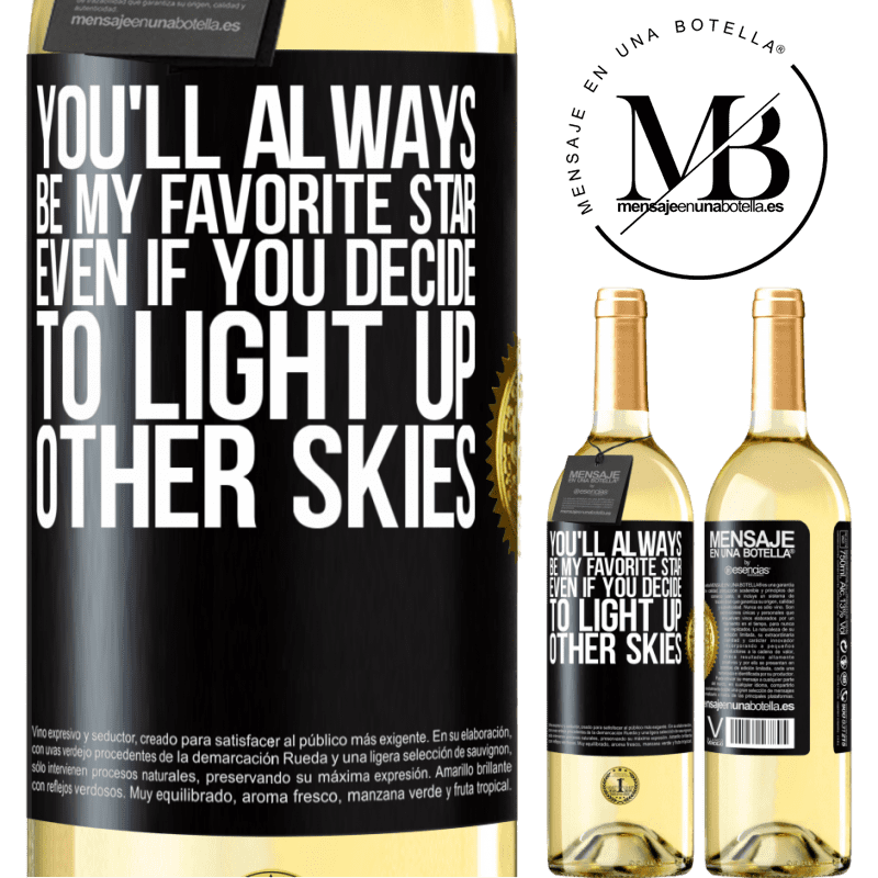 24,95 € Free Shipping   White Wine WHITE Edition You'll always be my favorite star, even if you decide to light up other skies Black Label. Customizable label Young wine Harvest 2020 Verdejo