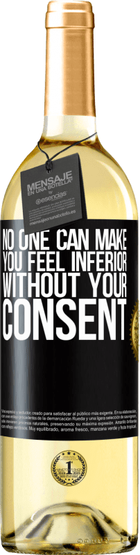 24,95 € Free Shipping | White Wine WHITE Edition No one can make you feel inferior without your consent Black Label. Customizable label Young wine Harvest 2020 Verdejo