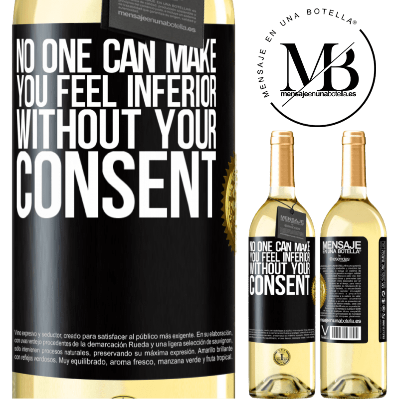 24,95 € Free Shipping   White Wine WHITE Edition No one can make you feel inferior without your consent Black Label. Customizable label Young wine Harvest 2020 Verdejo