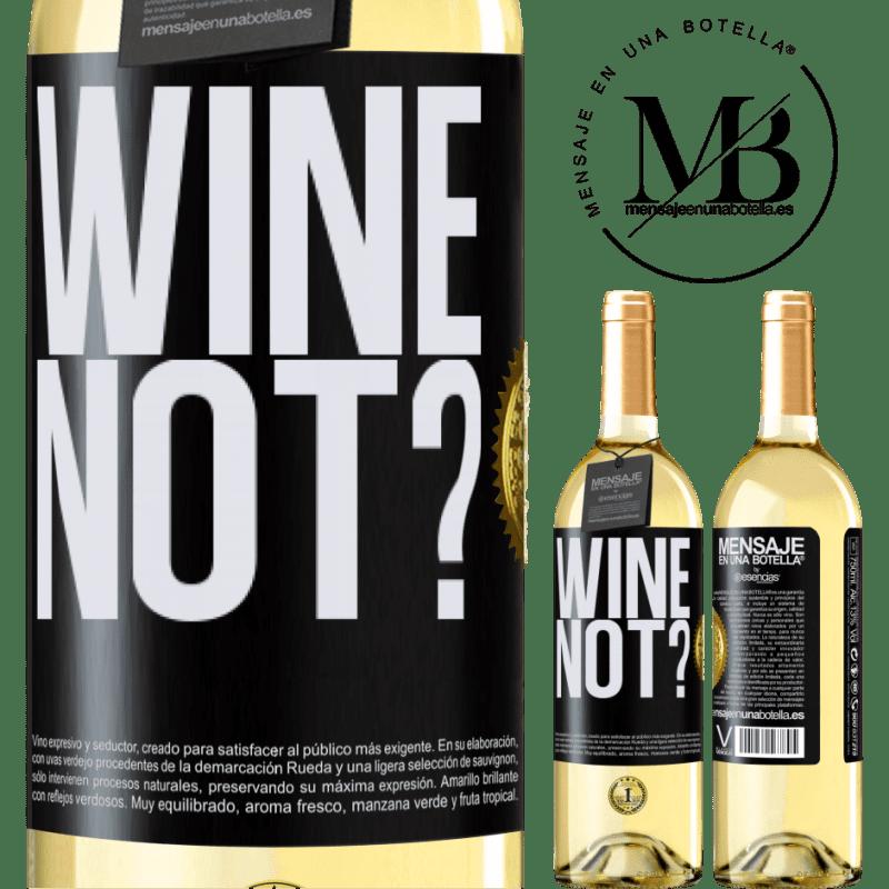 24,95 € Envoi gratuit | Vin blanc Édition WHITE Wine not? Étiquette Noire. Étiquette personnalisable Vin jeune Récolte 2020 Verdejo