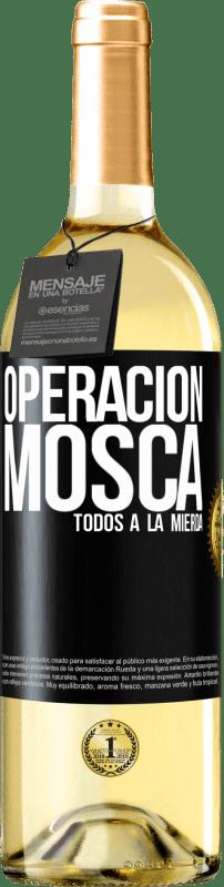 24,95 € Envío gratis | Vino Blanco Edición WHITE Operación mosca … todos a la mierda Etiqueta Negra. Etiqueta personalizable Vino joven Cosecha 2020 Verdejo