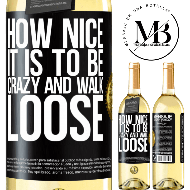 24,95 € Free Shipping   White Wine WHITE Edition How nice it is to be crazy and walk loose Black Label. Customizable label Young wine Harvest 2020 Verdejo