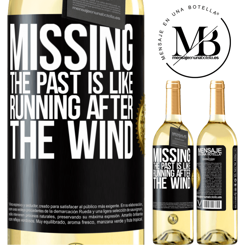 24,95 € Free Shipping   White Wine WHITE Edition Missing the past is like running after the wind Black Label. Customizable label Young wine Harvest 2020 Verdejo