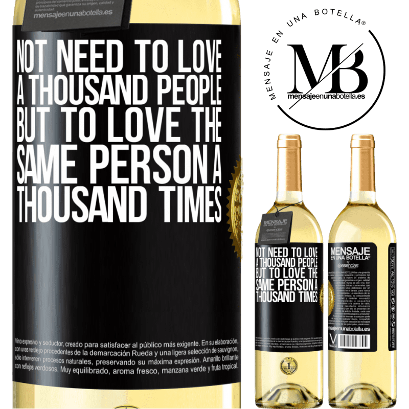 24,95 € Free Shipping | White Wine WHITE Edition Not need to love a thousand people, but to love the same person a thousand times Black Label. Customizable label Young wine Harvest 2020 Verdejo