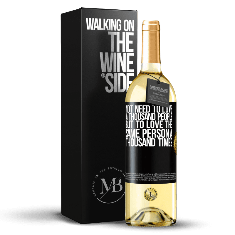 24,95 € Free Shipping   White Wine WHITE Edition Not need to love a thousand people, but to love the same person a thousand times Black Label. Customizable label Young wine Harvest 2020 Verdejo