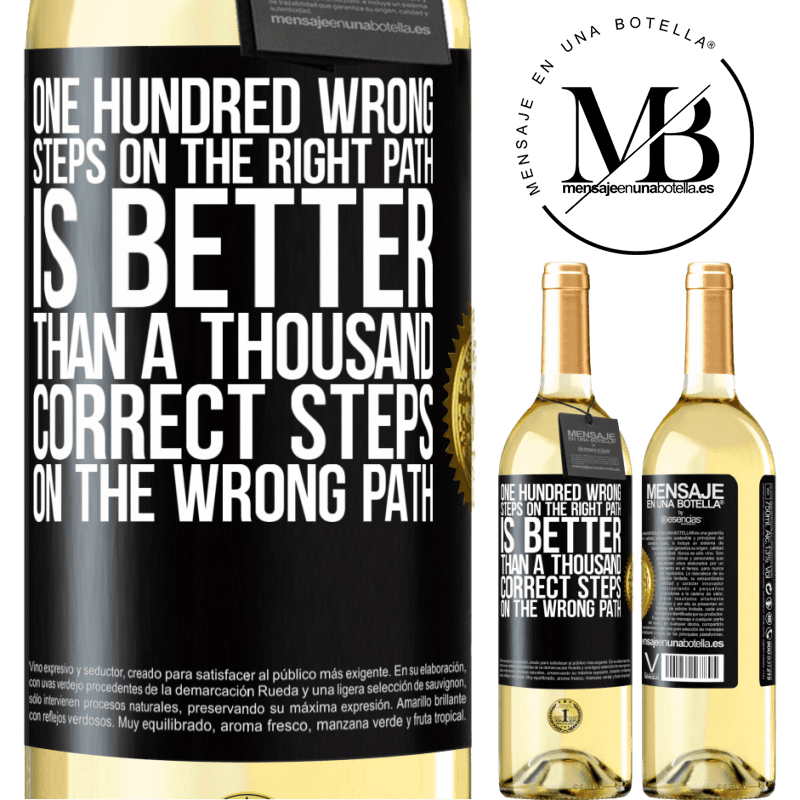 24,95 € Free Shipping | White Wine WHITE Edition One hundred wrong steps on the right path is better than a thousand correct steps on the wrong path Black Label. Customizable label Young wine Harvest 2020 Verdejo