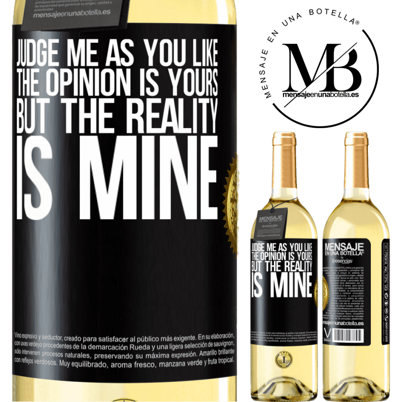 24,95 € Free Shipping   White Wine WHITE Edition Judge me as you like. The opinion is yours, but the reality is mine Black Label. Customizable label Young wine Harvest 2020 Verdejo