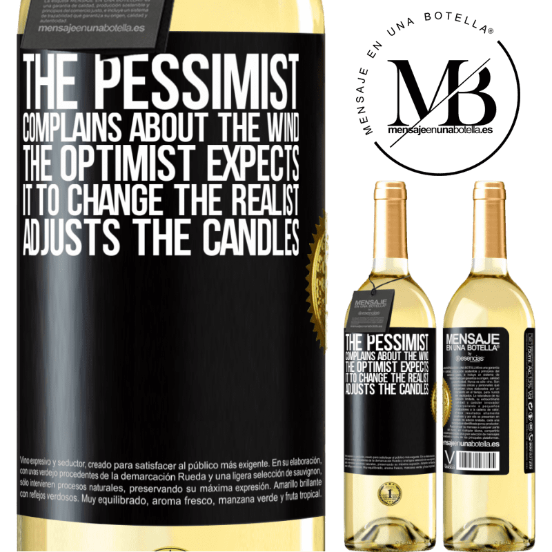 24,95 € Free Shipping | White Wine WHITE Edition The pessimist complains about the wind The optimist expects it to change The realist adjusts the candles Black Label. Customizable label Young wine Harvest 2020 Verdejo
