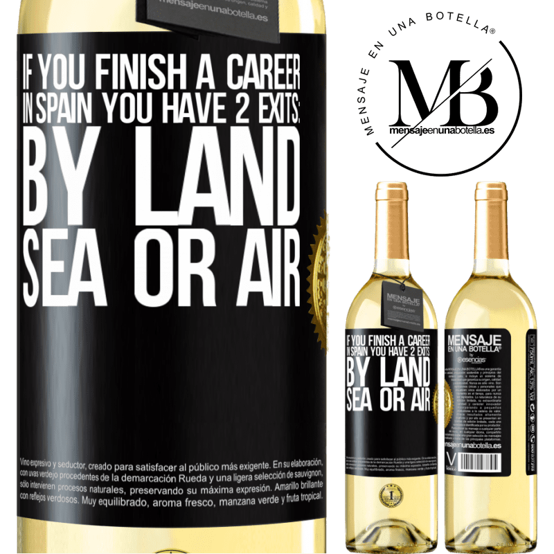 24,95 € Free Shipping   White Wine WHITE Edition If you finish a race in Spain you have 3 starts: by land, sea or air Black Label. Customizable label Young wine Harvest 2020 Verdejo