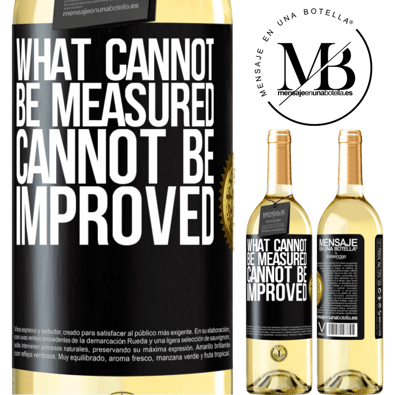 24,95 € Free Shipping | White Wine WHITE Edition What cannot be measured cannot be improved Black Label. Customizable label Young wine Harvest 2020 Verdejo
