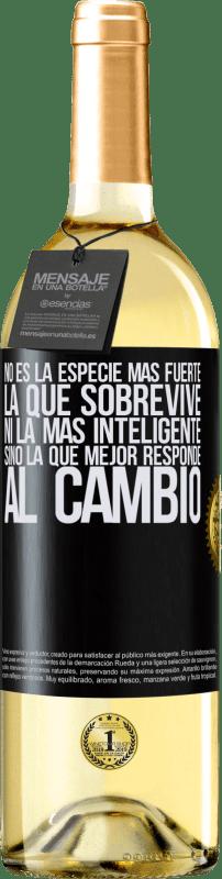 24,95 € Envío gratis | Vino Blanco Edición WHITE No es la especie más fuerte la que sobrevive, ni la más inteligente, sino la que mejor responde al cambio Etiqueta Negra. Etiqueta personalizable Vino joven Cosecha 2020 Verdejo