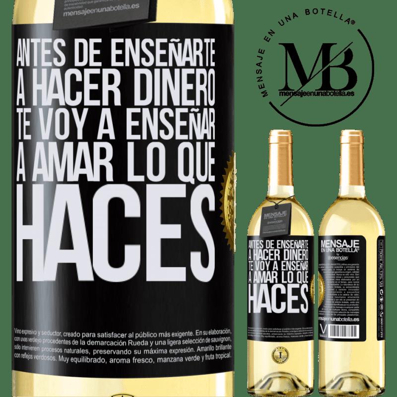 24,95 € Envoi gratuit   Vin blanc Édition WHITE Avant de vous apprendre à gagner de l'argent, je vais vous apprendre à aimer ce que vous faites Étiquette Noire. Étiquette personnalisable Vin jeune Récolte 2020 Verdejo