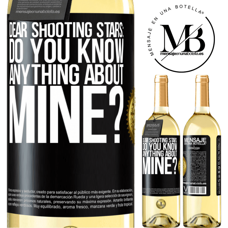 24,95 € Free Shipping | White Wine WHITE Edition Dear shooting stars: do you know anything about mine? Black Label. Customizable label Young wine Harvest 2020 Verdejo