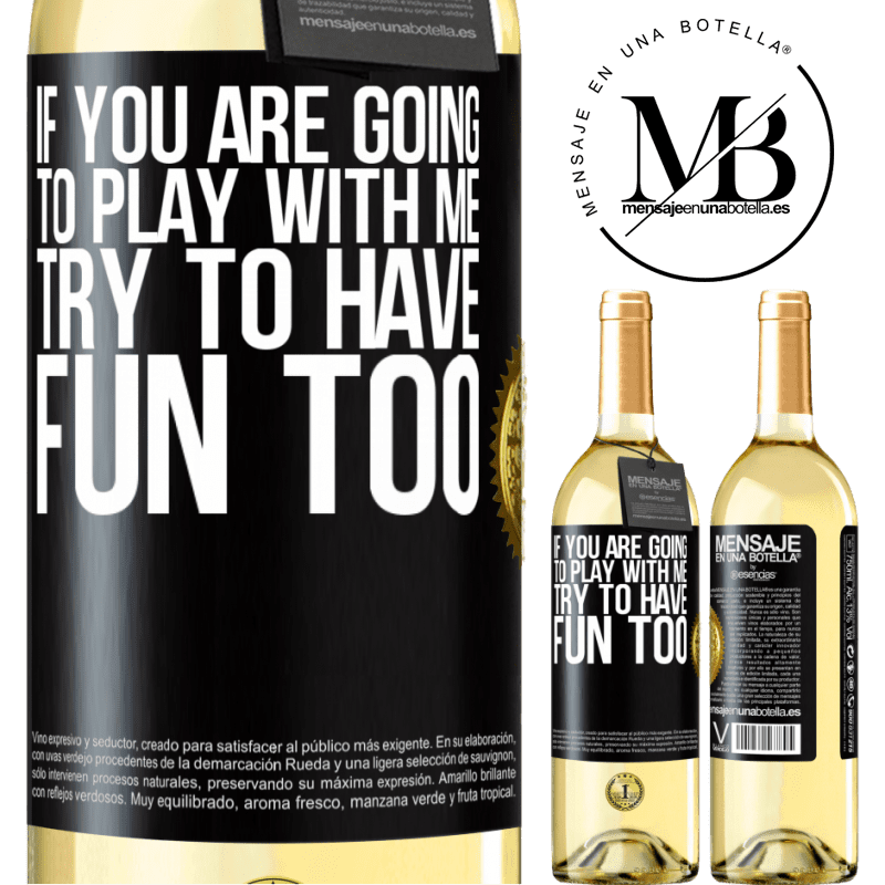 24,95 € Free Shipping | White Wine WHITE Edition If you are going to play with me, try to have fun too Black Label. Customizable label Young wine Harvest 2020 Verdejo