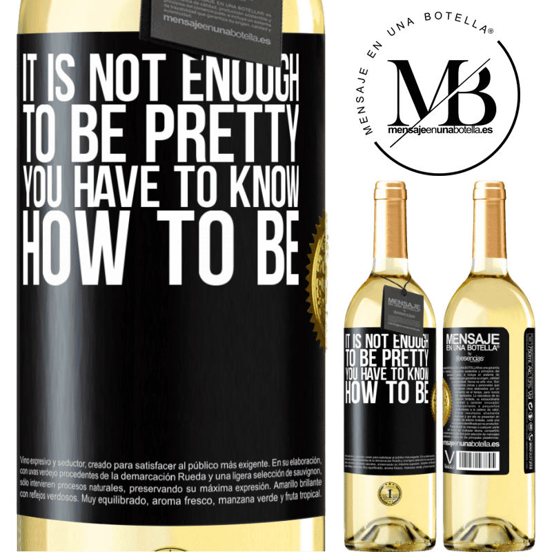 24,95 € Free Shipping   White Wine WHITE Edition It is not enough to be pretty. You have to know how to be Black Label. Customizable label Young wine Harvest 2020 Verdejo