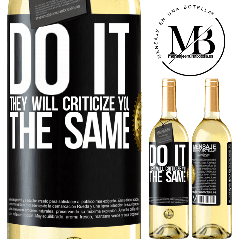 24,95 € Free Shipping | White Wine WHITE Edition DO IT. They will criticize you the same Black Label. Customizable label Young wine Harvest 2020 Verdejo