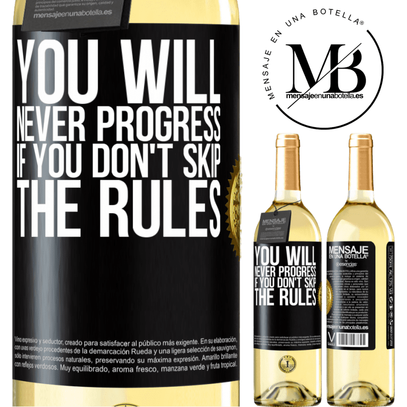 24,95 € Free Shipping   White Wine WHITE Edition You will never progress if you don't skip the rules Black Label. Customizable label Young wine Harvest 2020 Verdejo