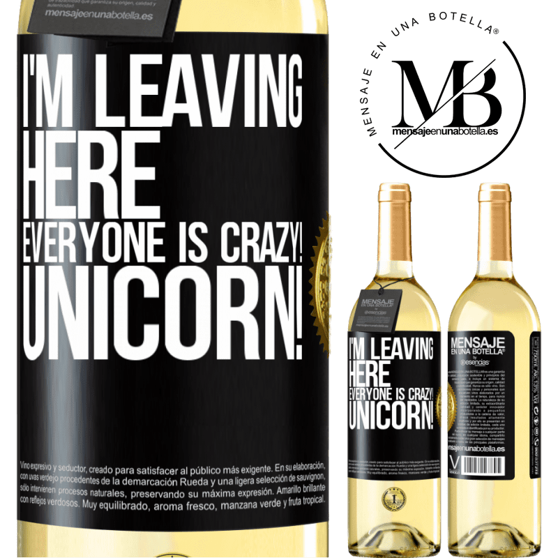 24,95 € Free Shipping   White Wine WHITE Edition I'm leaving here, everyone is crazy! Unicorn! Black Label. Customizable label Young wine Harvest 2020 Verdejo