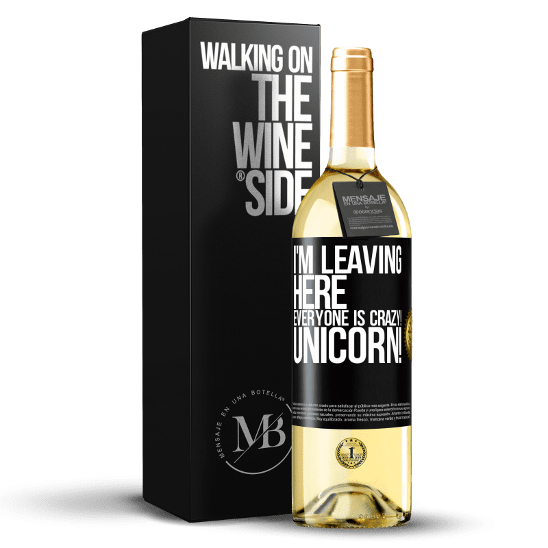 24,95 € Free Shipping | White Wine WHITE Edition I'm leaving here, everyone is crazy! Unicorn! Black Label. Customizable label Young wine Harvest 2020 Verdejo