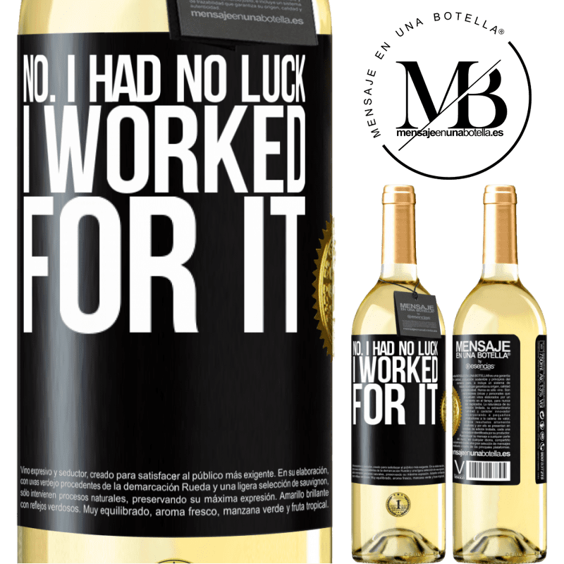 24,95 € Free Shipping | White Wine WHITE Edition No. I had no luck, I worked for it Black Label. Customizable label Young wine Harvest 2020 Verdejo