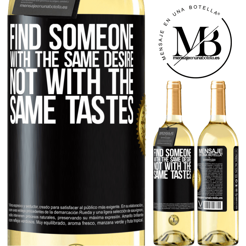 24,95 € Free Shipping | White Wine WHITE Edition Find someone with the same desire, not with the same tastes Black Label. Customizable label Young wine Harvest 2020 Verdejo