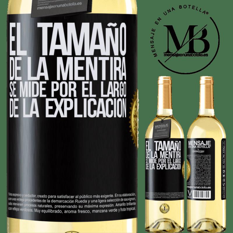 24,95 € Envoi gratuit   Vin blanc Édition WHITE La taille du mensonge est mesurée par la longueur de l'explication Étiquette Noire. Étiquette personnalisable Vin jeune Récolte 2020 Verdejo