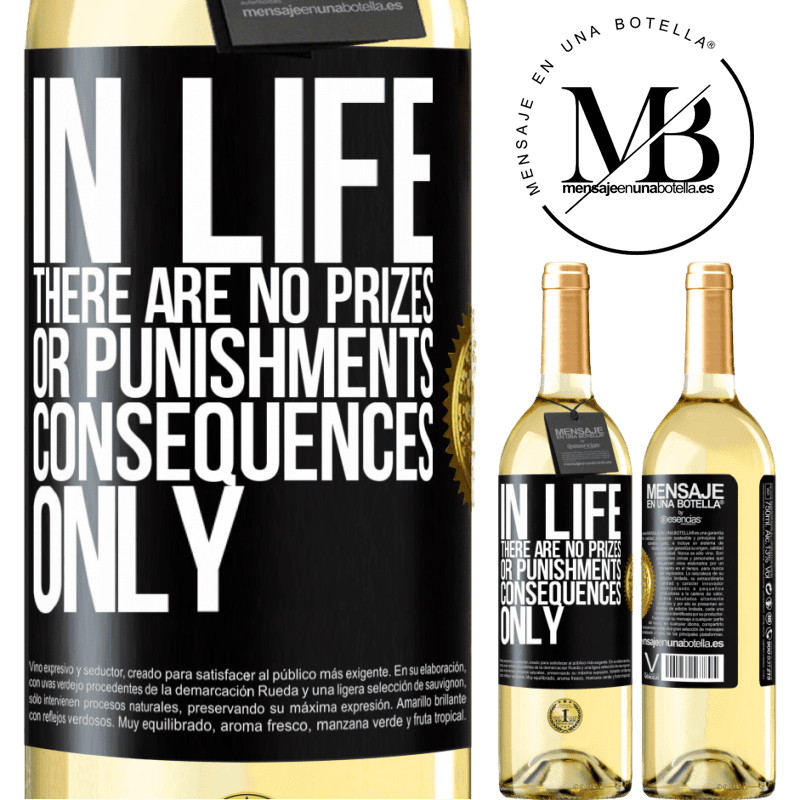 24,95 € Free Shipping | White Wine WHITE Edition In life there are no prizes or punishments. Consequences only Black Label. Customizable label Young wine Harvest 2020 Verdejo
