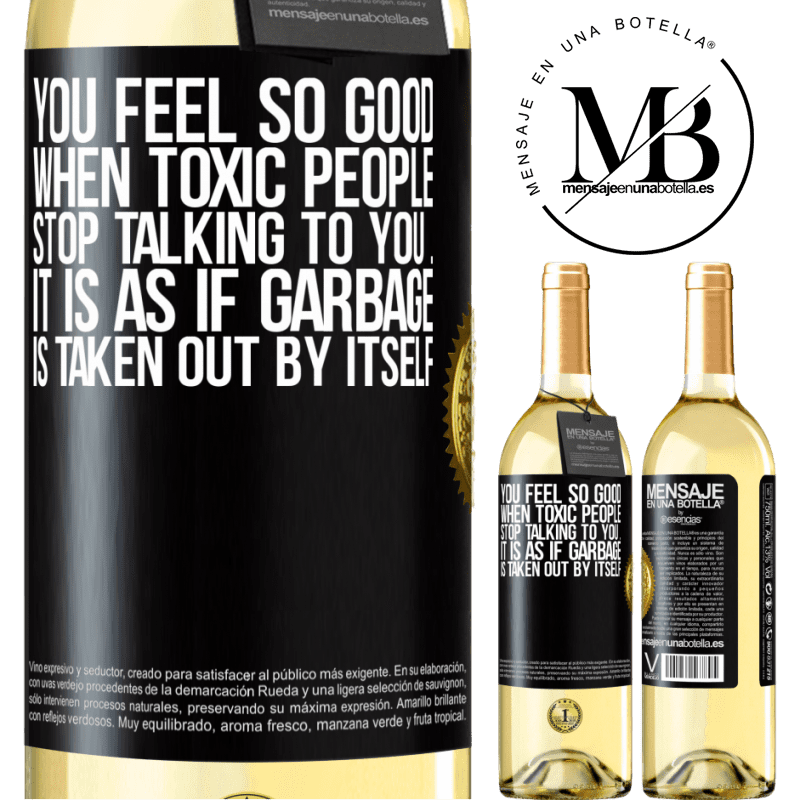 24,95 € Free Shipping | White Wine WHITE Edition You feel so good when toxic people stop talking to you ... It is as if garbage is taken out by itself Black Label. Customizable label Young wine Harvest 2020 Verdejo