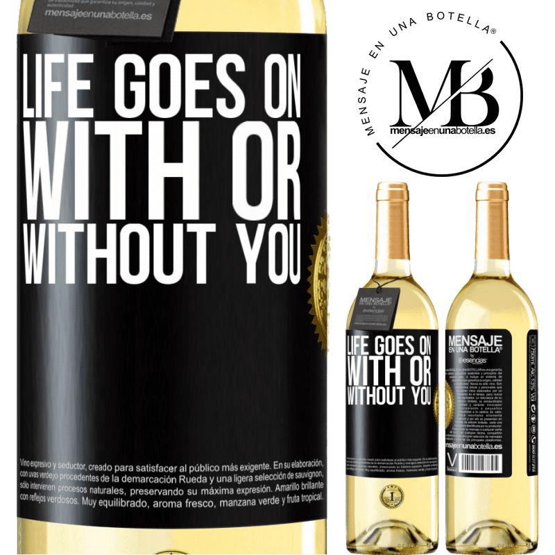 24,95 € Free Shipping | White Wine WHITE Edition Life goes on, with or without you Black Label. Customizable label Young wine Harvest 2020 Verdejo