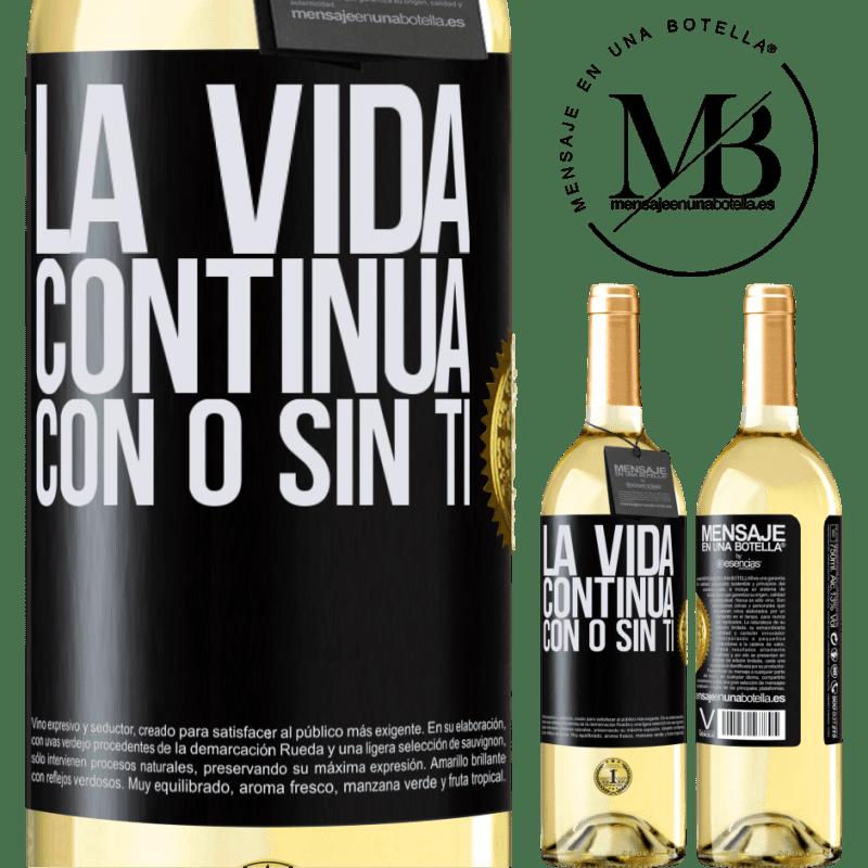 24,95 € Envío gratis | Vino Blanco Edición WHITE La vida continua, con o sin ti Etiqueta Negra. Etiqueta personalizable Vino joven Cosecha 2020 Verdejo