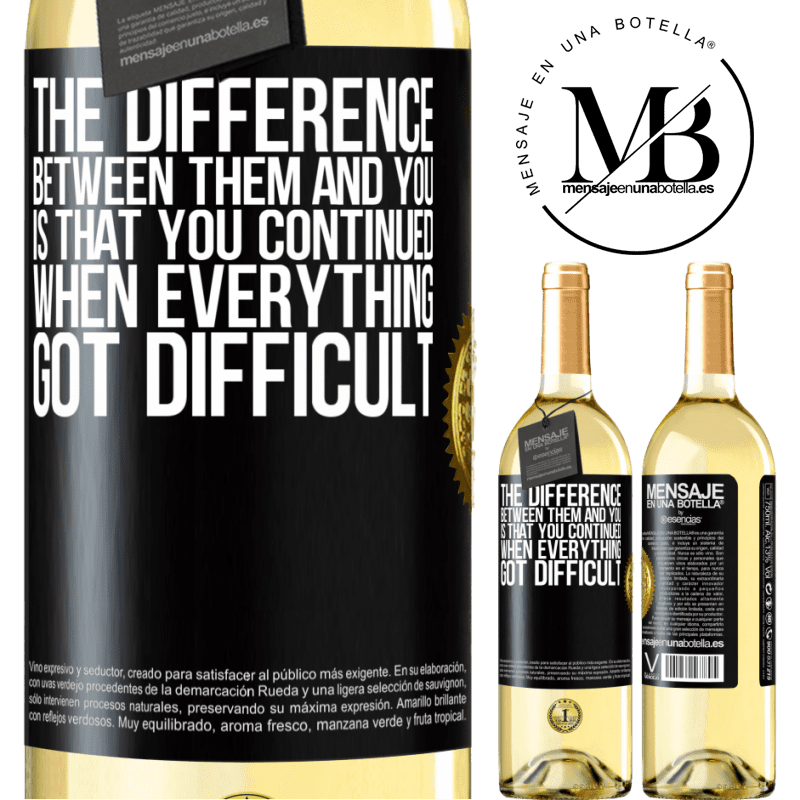 24,95 € Free Shipping | White Wine WHITE Edition The difference between them and you, is that you continued when everything got difficult Black Label. Customizable label Young wine Harvest 2020 Verdejo