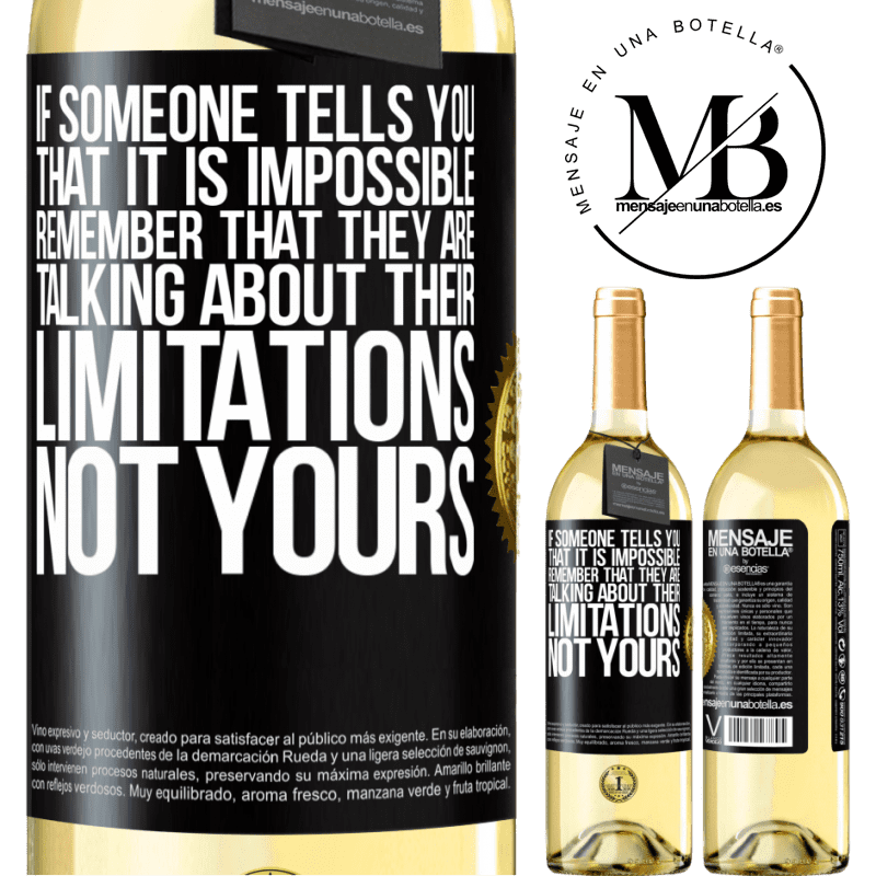 24,95 € Free Shipping   White Wine WHITE Edition If someone tells you that it is impossible, remember that they are talking about their limitations, not yours Black Label. Customizable label Young wine Harvest 2020 Verdejo