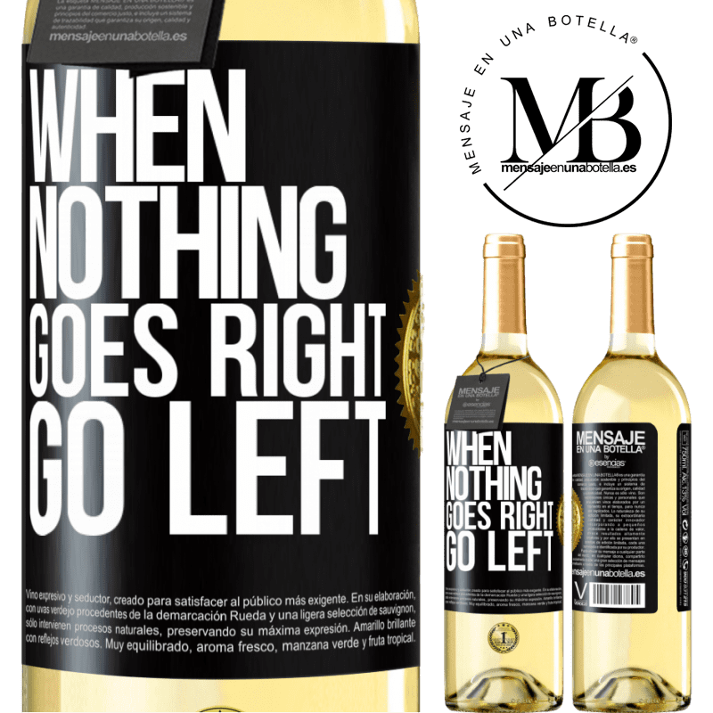 24,95 € Free Shipping | White Wine WHITE Edition When nothing goes right, go left Black Label. Customizable label Young wine Harvest 2020 Verdejo