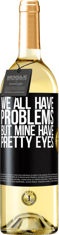 24,95 € Free Shipping | White Wine WHITE Edition We all have problems, but mine have pretty eyes Black Label. Customizable label Young wine Harvest 2020 Verdejo