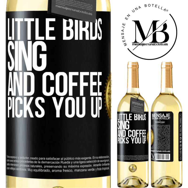 24,95 € Free Shipping   White Wine WHITE Edition Little birds sing and coffee picks you up Black Label. Customizable label Young wine Harvest 2020 Verdejo