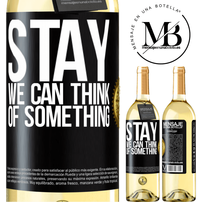 24,95 € Free Shipping   White Wine WHITE Edition Stay, we can think of something Black Label. Customizable label Young wine Harvest 2020 Verdejo