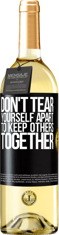 24,95 € Free Shipping | White Wine WHITE Edition Don't tear yourself apart to keep others together Black Label. Customizable label Young wine Harvest 2020 Verdejo