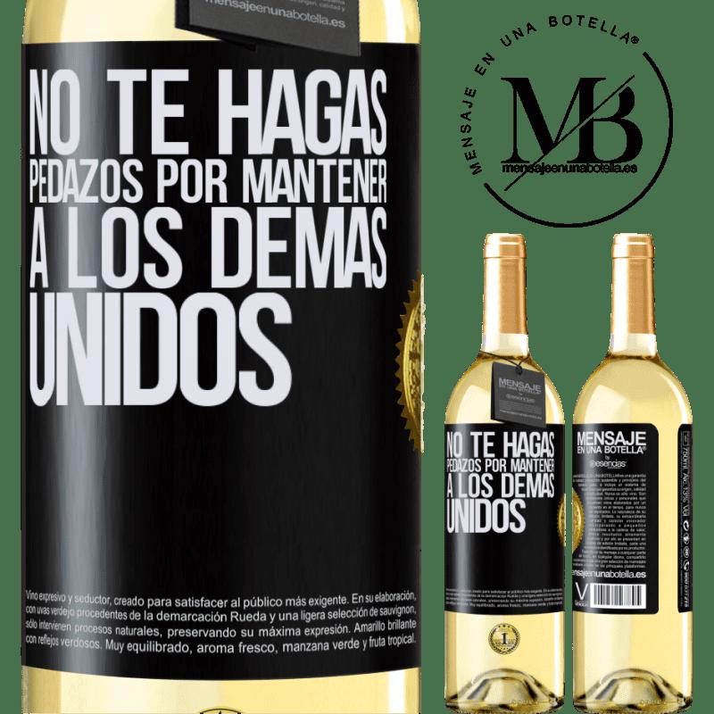 24,95 € Envío gratis   Vino Blanco Edición WHITE No te hagas pedazos por mantener a los demas unidos Etiqueta Negra. Etiqueta personalizable Vino joven Cosecha 2020 Verdejo