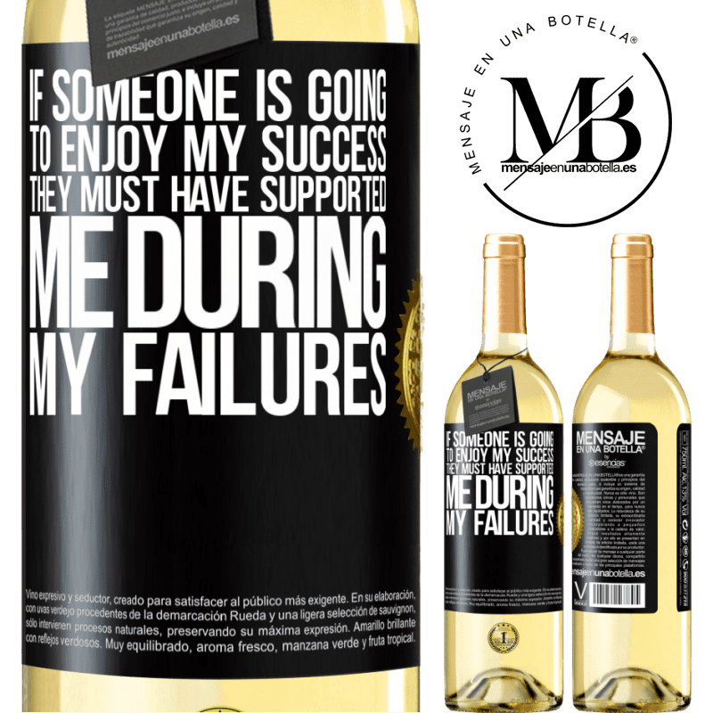 24,95 € Free Shipping | White Wine WHITE Edition If someone is going to enjoy my success, they must have supported me during my failures Black Label. Customizable label Young wine Harvest 2020 Verdejo