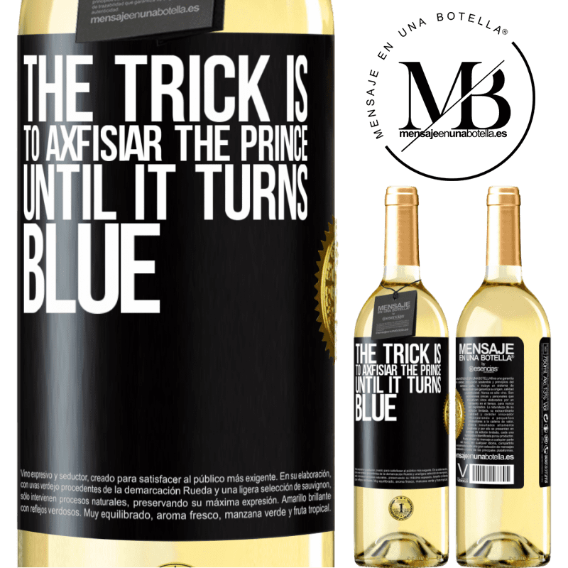 24,95 € Free Shipping   White Wine WHITE Edition The trick is to axfisiar the prince until it turns blue Black Label. Customizable label Young wine Harvest 2020 Verdejo