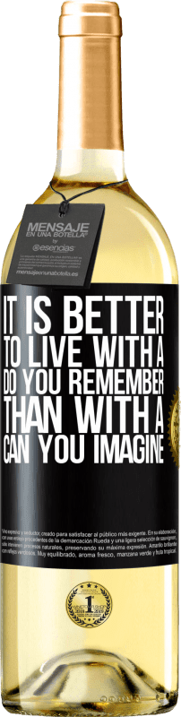 24,95 € Free Shipping   White Wine WHITE Edition It is better to live with a Do you remember than with a Can you imagine Black Label. Customizable label Young wine Harvest 2020 Verdejo