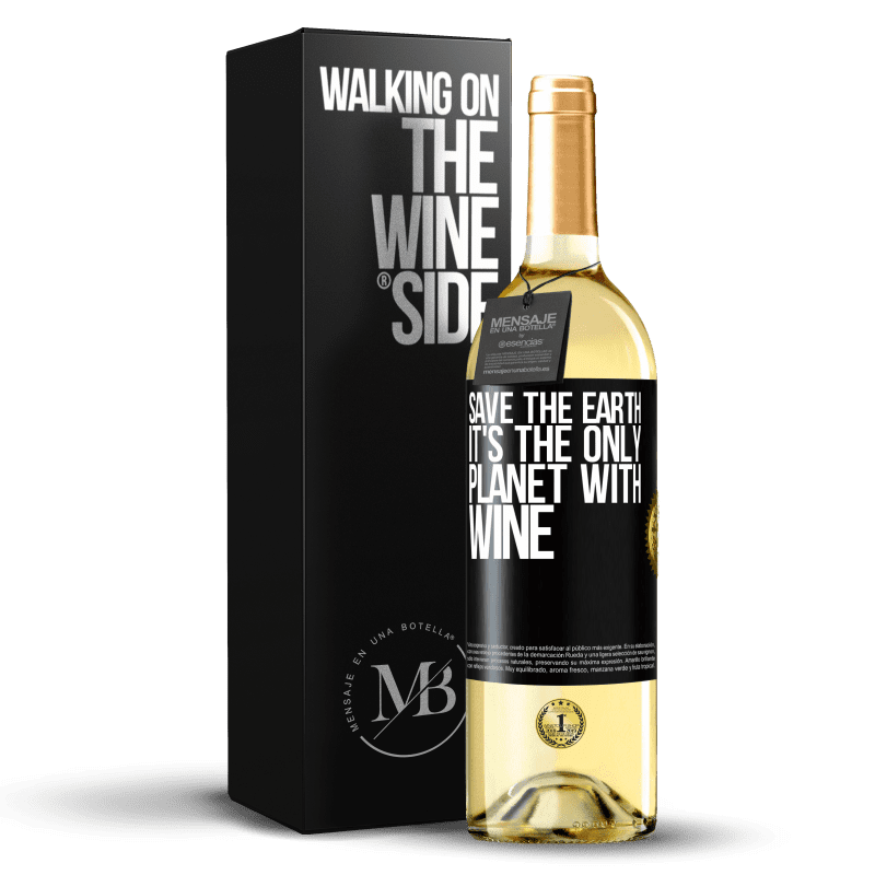 24,95 € Free Shipping | White Wine WHITE Edition Save the earth. It's the only planet with wine Black Label. Customizable label Young wine Harvest 2020 Verdejo