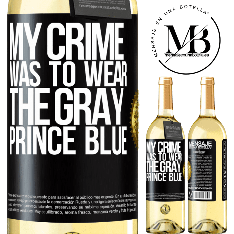24,95 € Free Shipping   White Wine WHITE Edition My crime was to wear the gray prince blue Black Label. Customizable label Young wine Harvest 2020 Verdejo