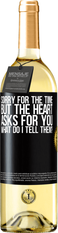 24,95 € Free Shipping   White Wine WHITE Edition Sorry for the time, but the heart asks for you. What do I tell them? Black Label. Customizable label Young wine Harvest 2020 Verdejo