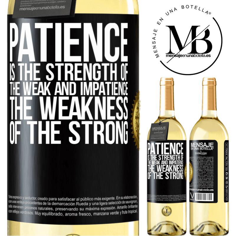 24,95 € Free Shipping | White Wine WHITE Edition Patience is the strength of the weak and impatience, the weakness of the strong Black Label. Customizable label Young wine Harvest 2020 Verdejo
