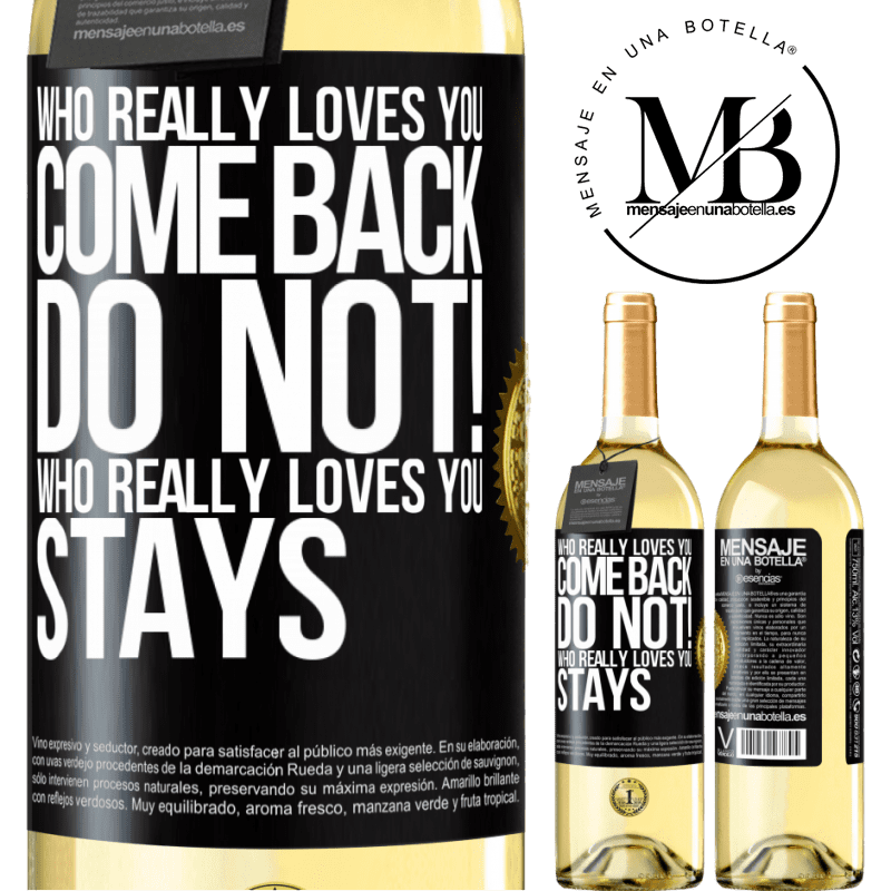 24,95 € Free Shipping   White Wine WHITE Edition Who really loves you, come back. Do not! Who really loves you, stays Black Label. Customizable label Young wine Harvest 2020 Verdejo