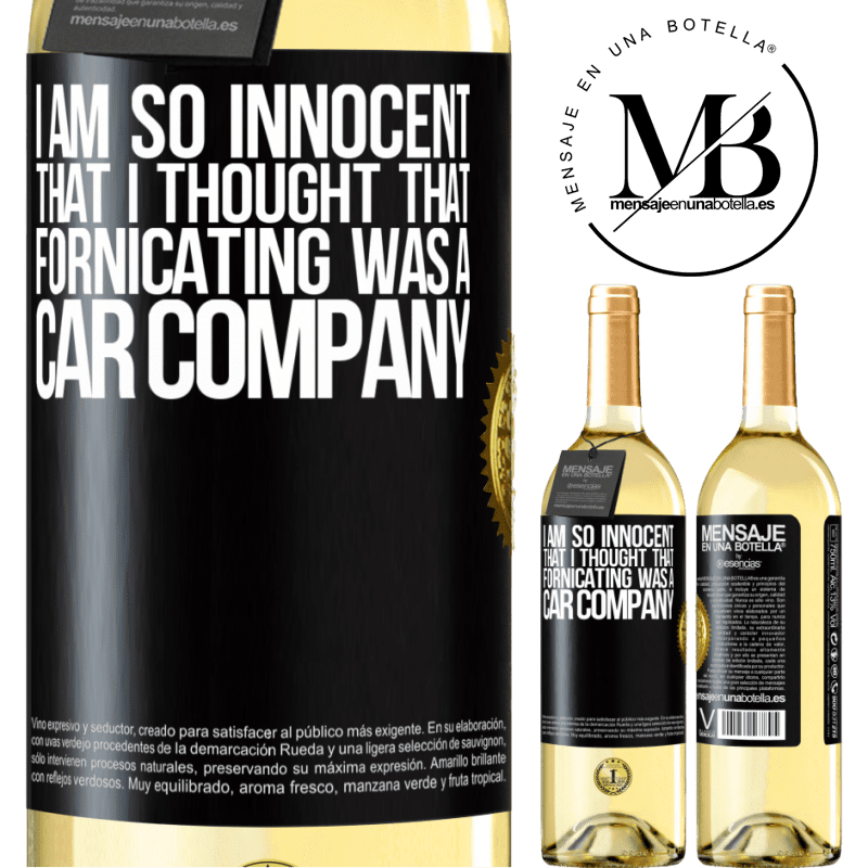 24,95 € Free Shipping | White Wine WHITE Edition I am so innocent that I thought that fornicating was a car company Black Label. Customizable label Young wine Harvest 2020 Verdejo