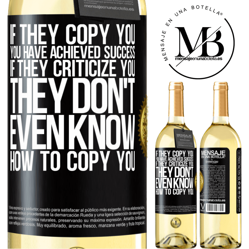 24,95 € Free Shipping | White Wine WHITE Edition If they copy you, you have achieved success. If they criticize you, they don't even know how to copy you Black Label. Customizable label Young wine Harvest 2020 Verdejo